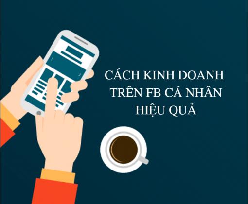 cach kd tren facebook ca nhan hieu qua 510x420 - Làm sao để kinh doanh đạt hiệu quả trên tài khoản Facebook cá nhân?